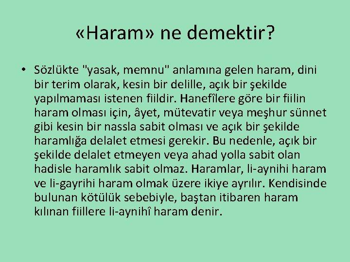 """«Haram» ne demektir? • Sözlükte """"yasak, memnu"""" anlamına gelen haram, dini bir terim"""