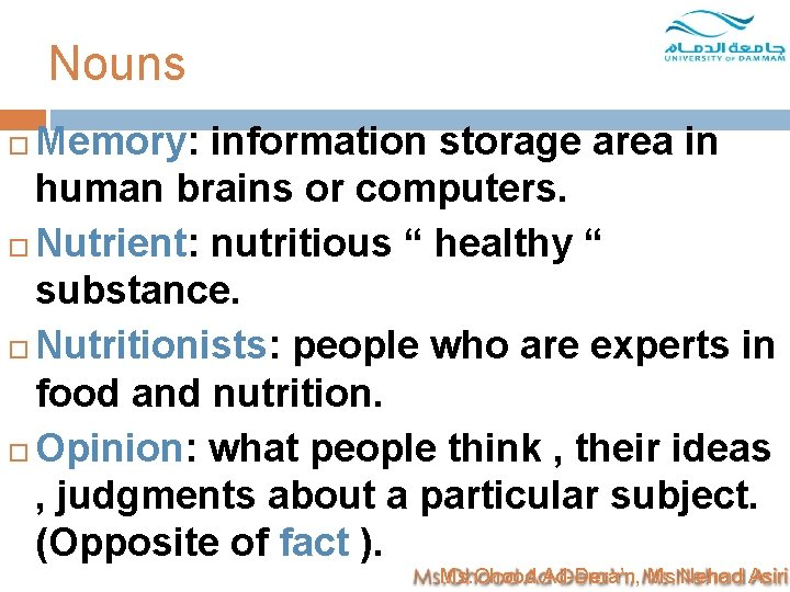 """Nouns Memory: information storage area in human brains or computers. Nutrient: nutritious """" healthy"""