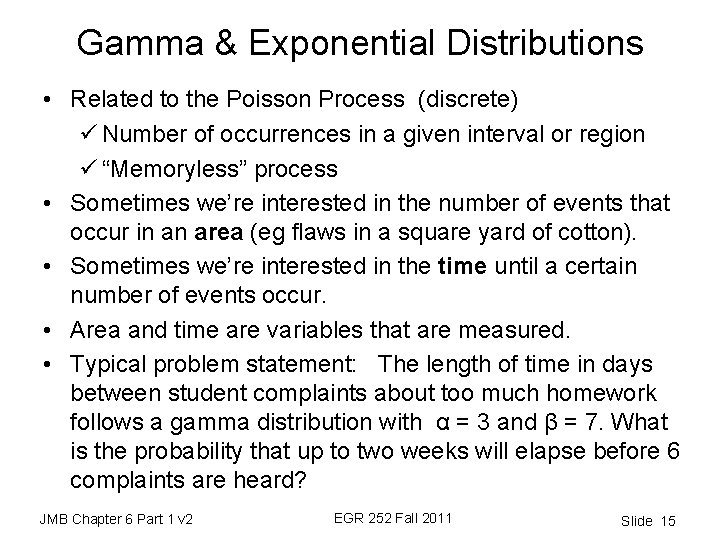 Gamma & Exponential Distributions • Related to the Poisson Process (discrete) ü Number of