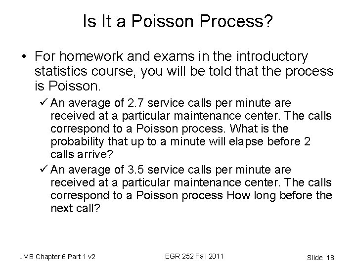 Is It a Poisson Process? • For homework and exams in the introductory statistics