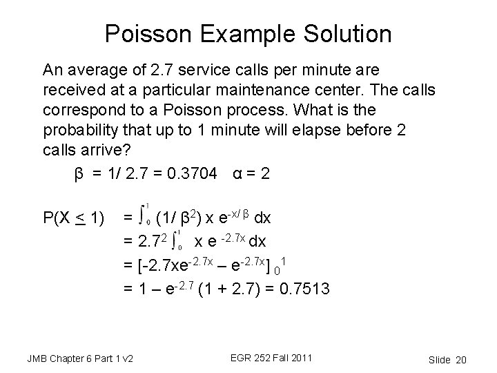 Poisson Example Solution An average of 2. 7 service calls per minute are received