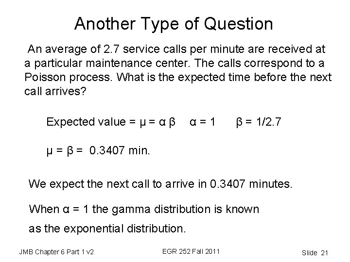 Another Type of Question An average of 2. 7 service calls per minute are