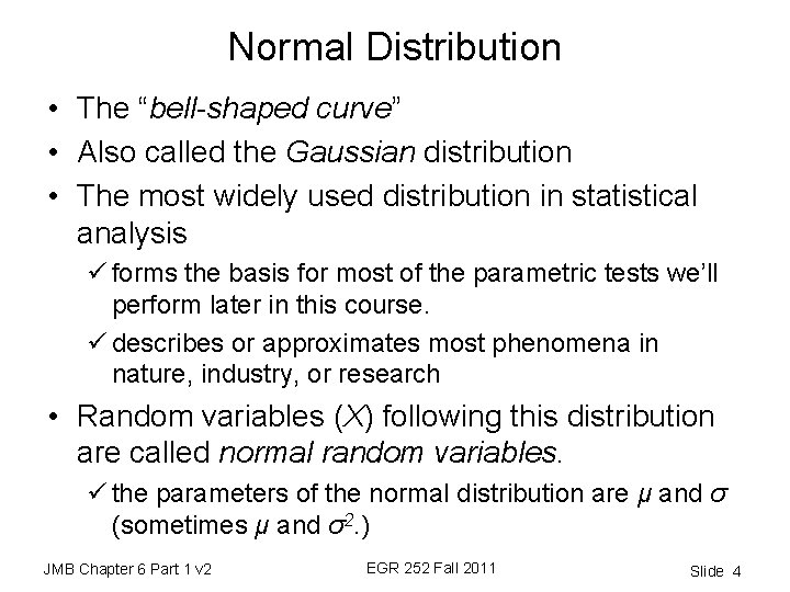 """Normal Distribution • The """"bell-shaped curve"""" • Also called the Gaussian distribution • The"""
