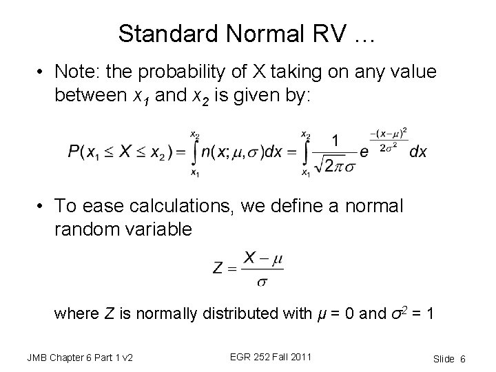 Standard Normal RV … • Note: the probability of X taking on any value