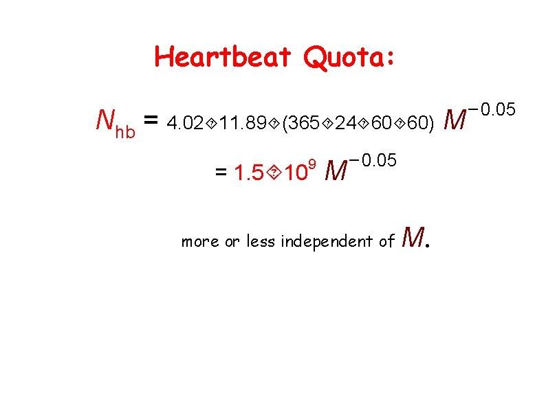 Heartbeat Quota: Nhb = 4. 02 11. 89 (365 24 60 60) M =