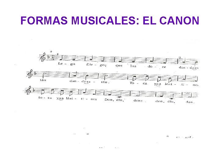 FORMAS MUSICALES: EL CANON