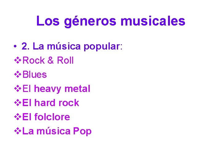 Los géneros musicales • 2. La música popular: v. Rock & Roll v. Blues