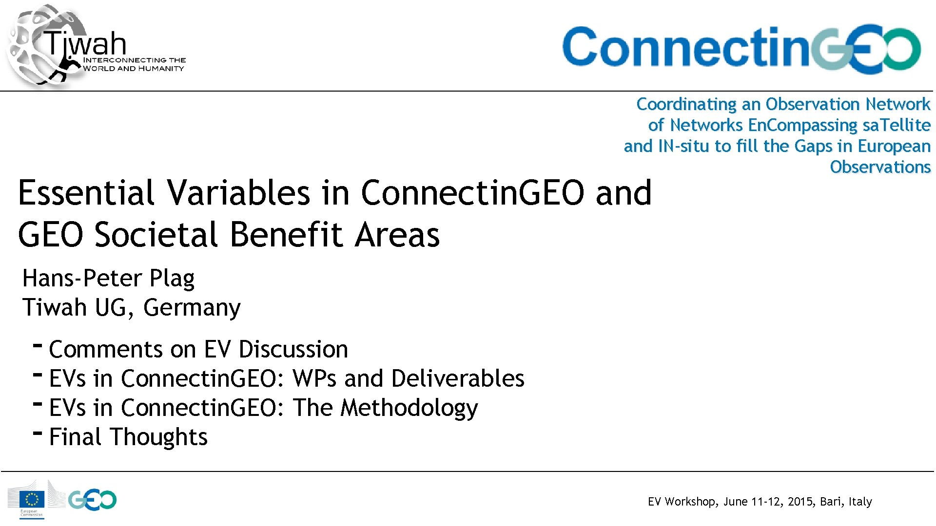 Coordinating an Observation Network of Networks En. Compassing sa. Tellite and IN-situ to fill