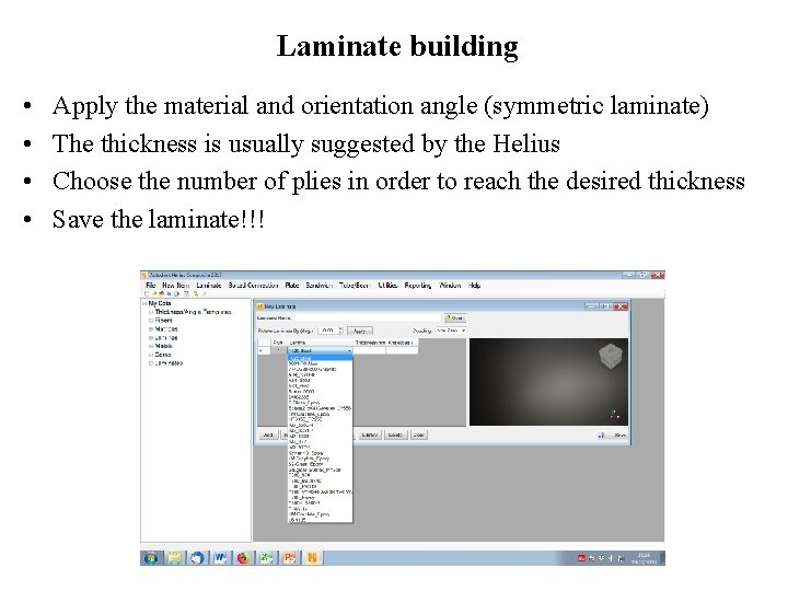 Laminate building • • Apply the material and orientation angle (symmetric laminate) The thickness