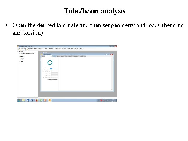 Tube/beam analysis • Open the desired laminate and then set geometry and loads (bending
