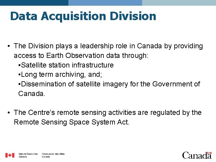 Data Acquisition Division • The Division plays a leadership role in Canada by providing
