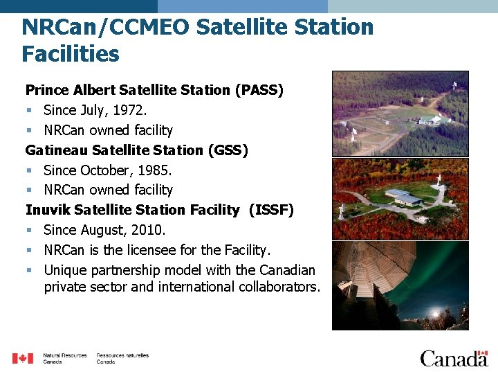 NRCan/CCMEO Satellite Station Facilities Prince Albert Satellite Station (PASS) § Since July, 1972. §