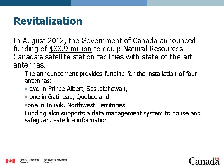 Revitalization In August 2012, the Government of Canada announced funding of $38. 9 million