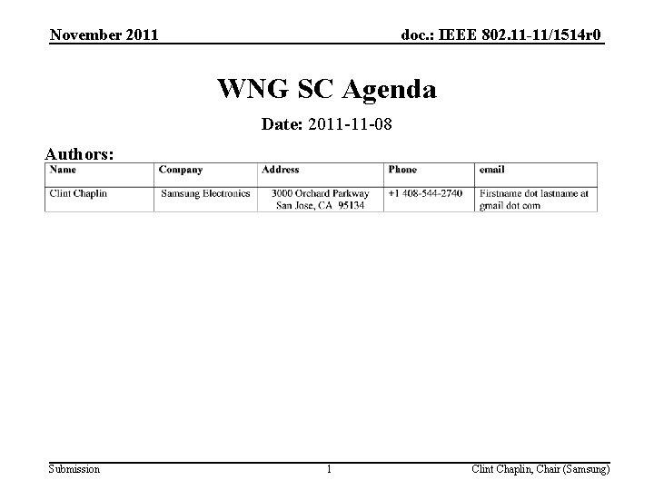 doc. : IEEE 802. 11 -11/1514 r 0 November 2011 WNG SC Agenda Date: