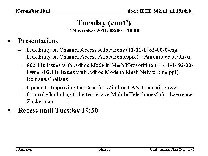 doc. : IEEE 802. 11 -11/1514 r 0 November 2011 Tuesday (cont') 7 November