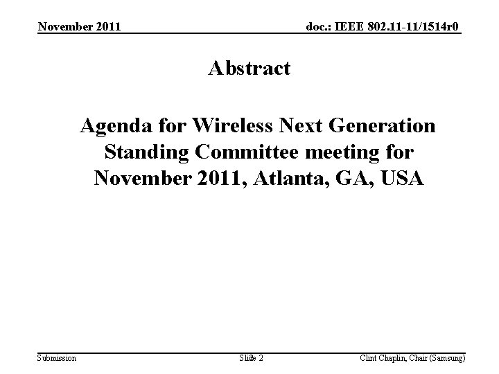 doc. : IEEE 802. 11 -11/1514 r 0 November 2011 Abstract Agenda for Wireless