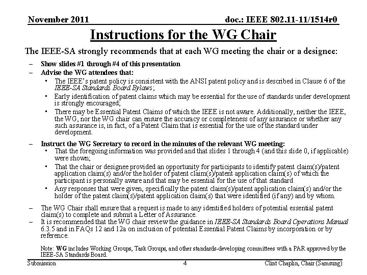 November 2011 doc. : IEEE 802. 11 -11/1514 r 0 Instructions for the WG