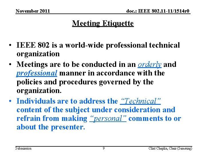 doc. : IEEE 802. 11 -11/1514 r 0 November 2011 Meeting Etiquette • IEEE