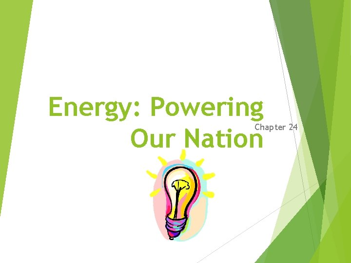 Energy: Powering Our Nation Chapter 24