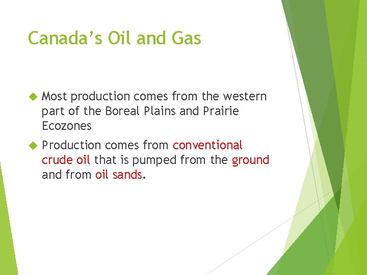 Canada's Oil and Gas Most production comes from the western part of the Boreal