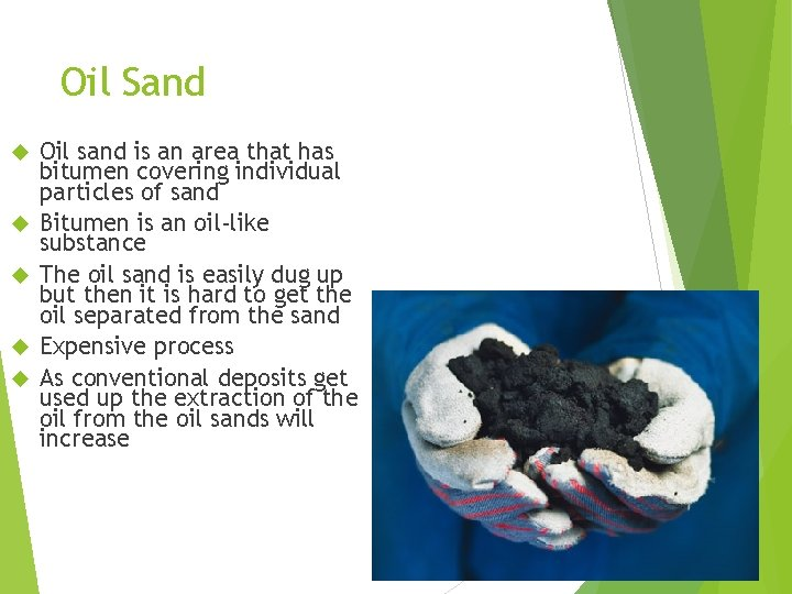 Oil Sand Oil sand is an area that has bitumen covering individual particles of