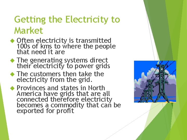 Getting the Electricity to Market Often electricity is transmitted 100 s of kms to