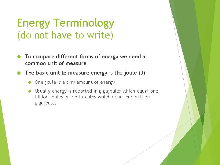 Energy Terminology (do not have to write) To compare different forms of energy we