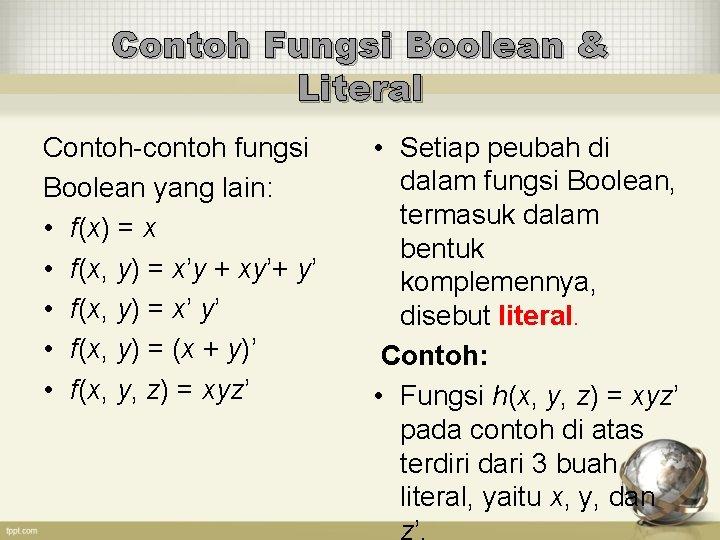 Contoh Fungsi Boolean & Literal Contoh-contoh fungsi Boolean yang lain: • f(x) = x