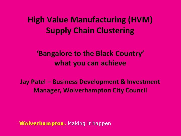 High Value Manufacturing (HVM) Supply Chain Clustering 'Bangalore to the Black Country' what you