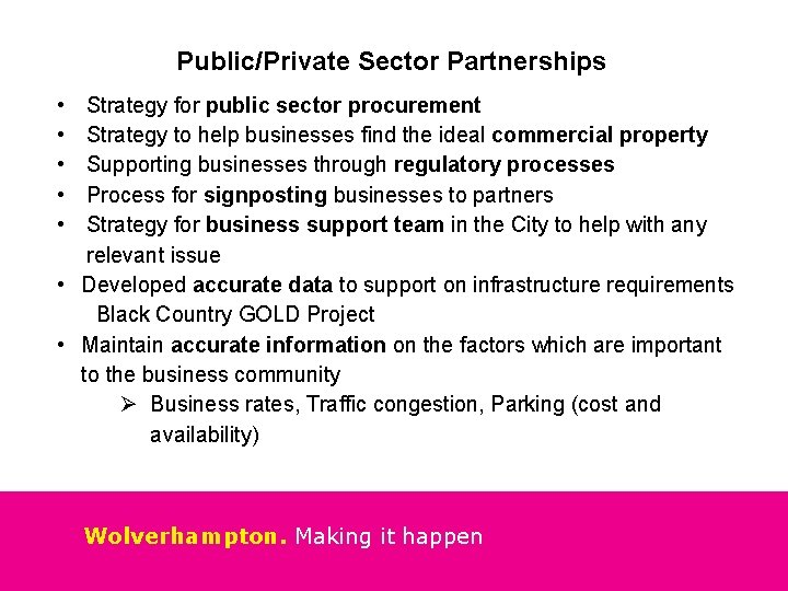 Public/Private Sector Partnerships • • • Strategy for public sector procurement Strategy to help