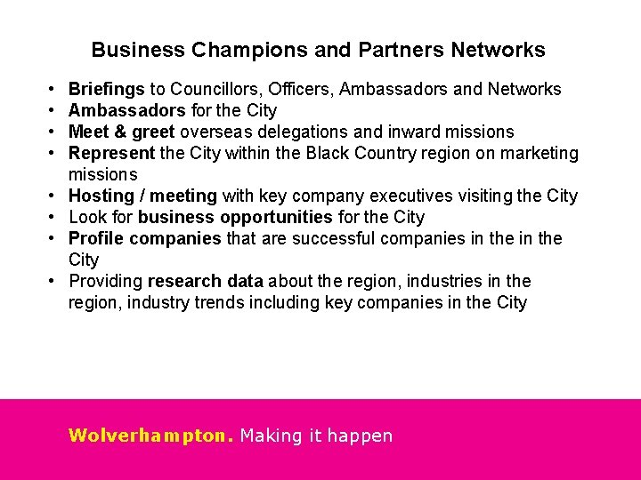 Business Champions and Partners Networks • • Briefings to Councillors, Officers, Ambassadors and Networks