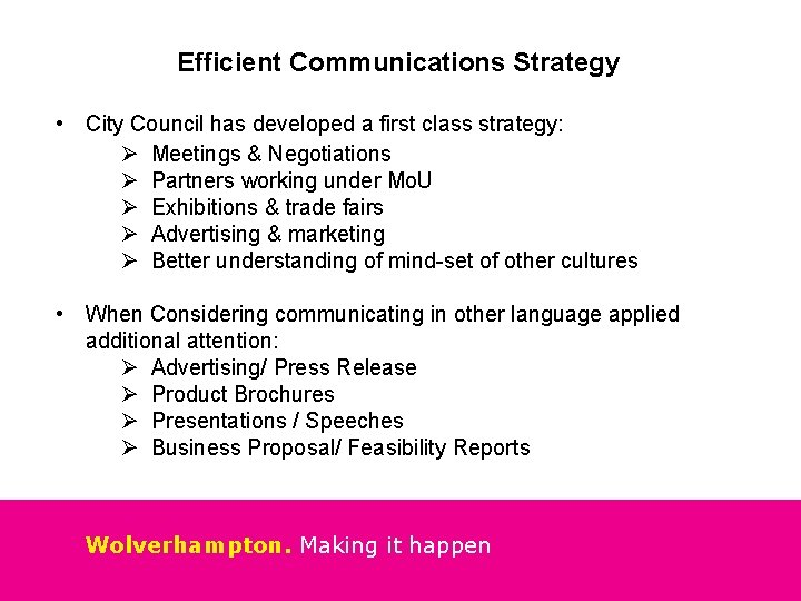 Efficient Communications Strategy • City Council has developed a first class strategy: Ø Meetings