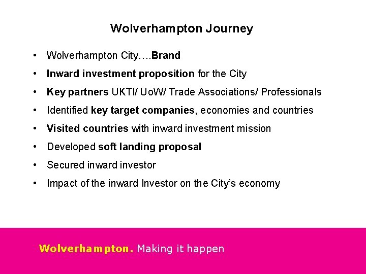 Wolverhampton Journey • Wolverhampton City…. Brand • Inward investment proposition for the City •