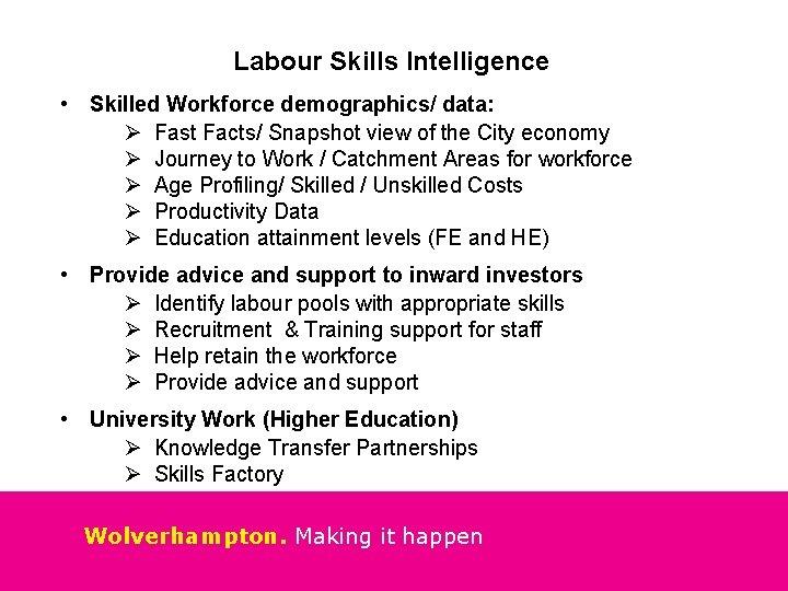Labour Skills Intelligence • Skilled Workforce demographics/ data: Ø Fast Facts/ Snapshot view of