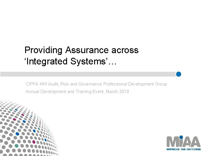 Providing Assurance across 'Integrated Systems'… CIPFA NW Audit, Risk and Governance Professional Development Group