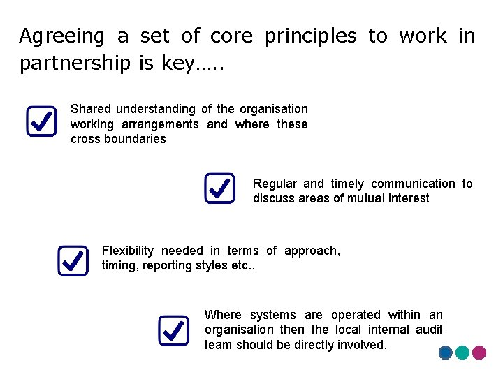 Agreeing a set of core principles to work in partnership is key…. . Shared