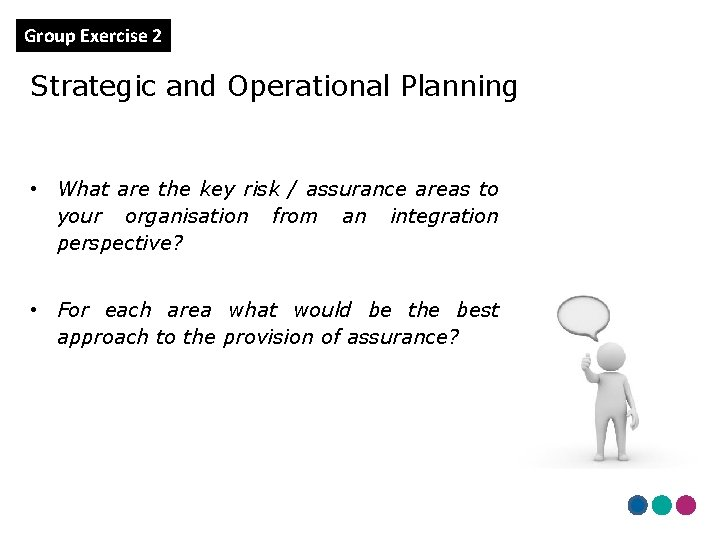 Group Exercise 2 Strategic and Operational Planning • What are the key risk /
