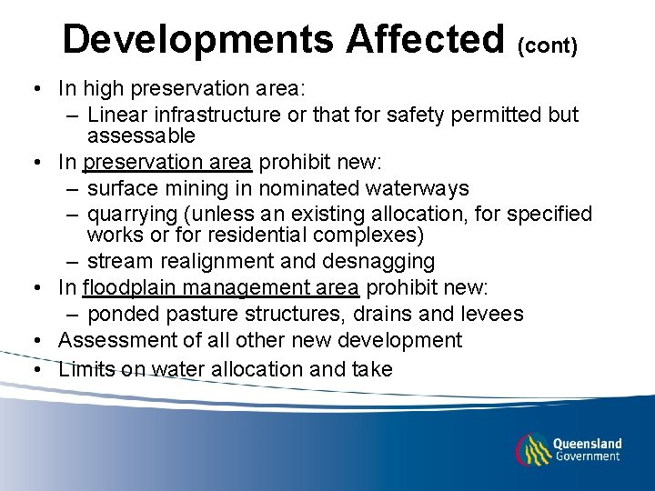 Developments Affected (cont) • In high preservation area: – Linear infrastructure or that for