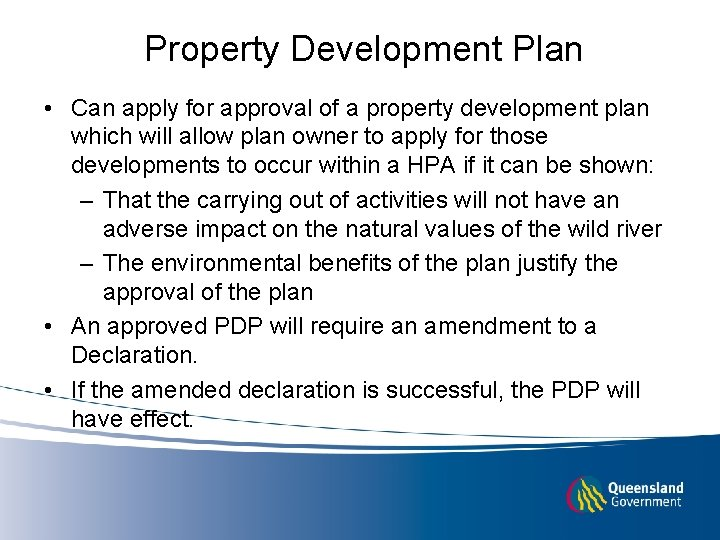 Property Development Plan • Can apply for approval of a property development plan which