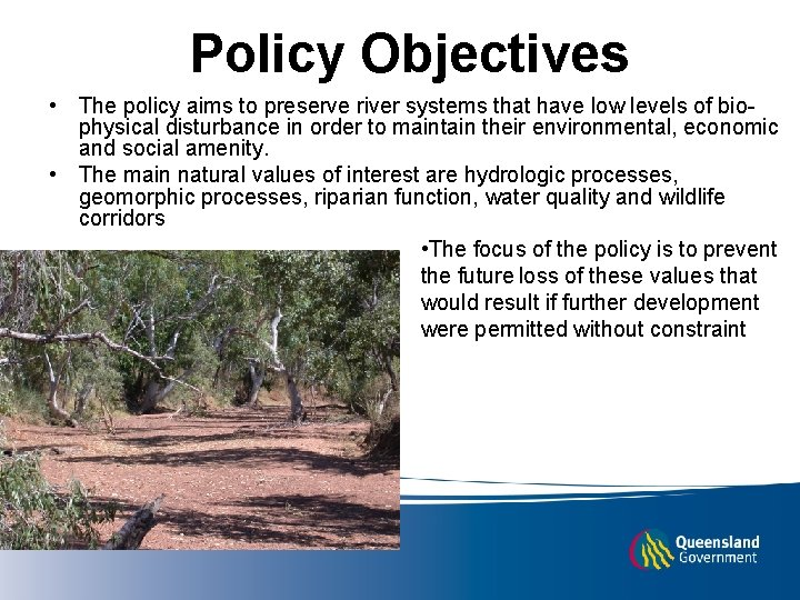 Policy Objectives • The policy aims to preserve river systems that have low levels
