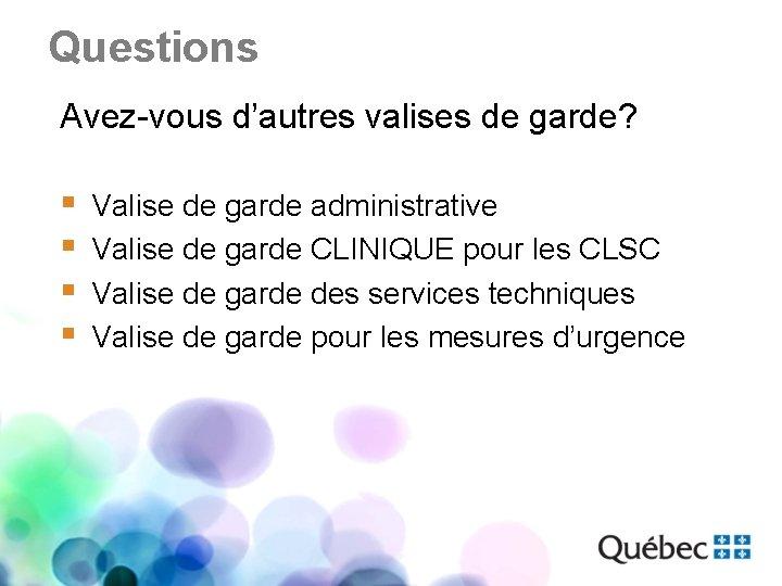 Questions Avez-vous d'autres valises de garde? § § Valise de garde administrative Valise de