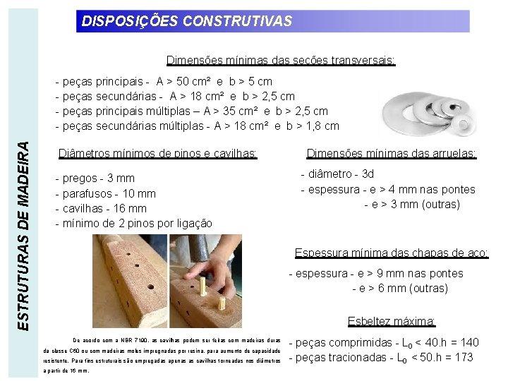 DISPOSIÇÕES CONSTRUTIVAS Dimensões mínimas das seções transversais: ESTRUTURAS DE MADEIRA - peças principais -