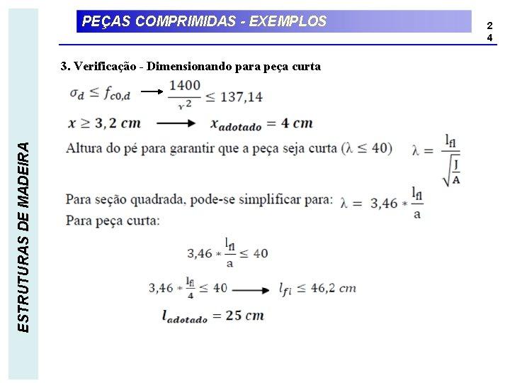 PEÇAS COMPRIMIDAS - EXEMPLOS ESTRUTURAS DE MADEIRA 3. Verificação - Dimensionando para peça curta