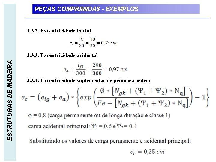 PEÇAS COMPRIMIDAS - EXEMPLOS 3. 3. 2. Excentricidade inicial ESTRUTURAS DE MADEIRA 3. 3.