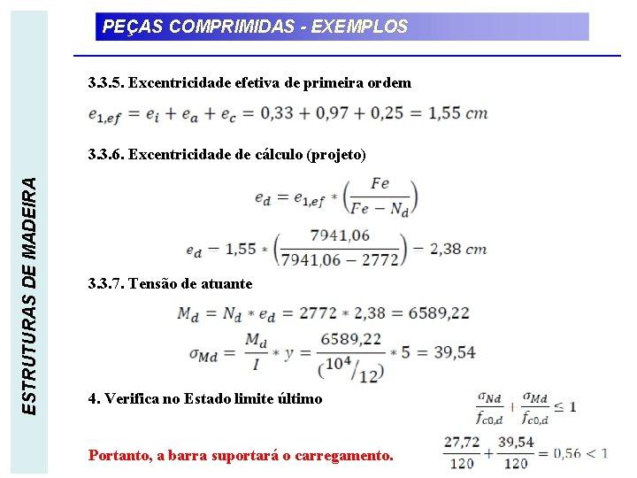 PEÇAS COMPRIMIDAS - EXEMPLOS 3. 3. 5. Excentricidade efetiva de primeira ordem ESTRUTURAS DE