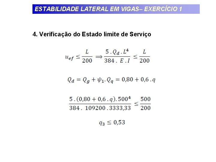 ESTABILIDADE LATERAL EM VIGAS– EXERCÍCIO 1 4. Verificação do Estado limite de Serviço