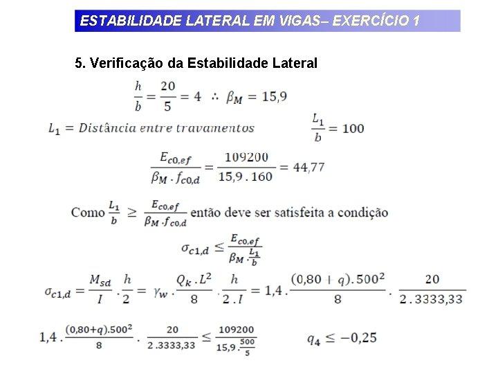 ESTABILIDADE LATERAL EM VIGAS– EXERCÍCIO 1 5. Verificação da Estabilidade Lateral