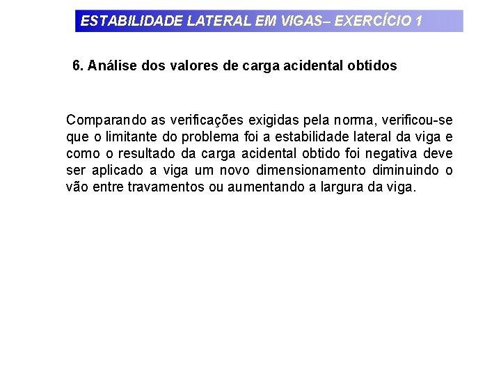 ESTABILIDADE LATERAL EM VIGAS– EXERCÍCIO 1 6. Análise dos valores de carga acidental obtidos