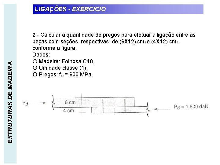 ESTRUTURAS DE MADEIRA LIGAÇÕES - EXERCICIO 2 - Calcular a quantidade de pregos para