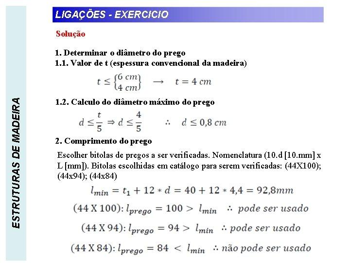 LIGAÇÕES - EXERCICIO Solução ESTRUTURAS DE MADEIRA 1. Determinar o diâmetro do prego 1.